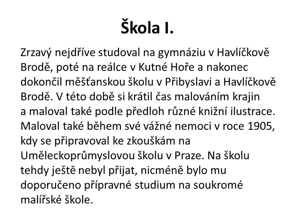 Škola I. Zrzavý nejdříve studoval na gymnáziu v Havlíčkově Brodě, poté na reálce v Kutné Hoře a nakonec dokončil měšťanskou školu v Přibyslavi a Havlí