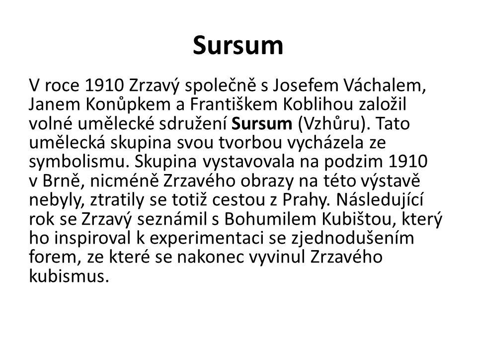 † Sursum * Zrzavý a Spolek Mánes V roce 1911 Zrzavý na naléhání rodičů začal studovat na obchodní škole v Praze, nicméně jejich spory se neuklidnily a Zrzavý v roce 1912 od nich odešel.