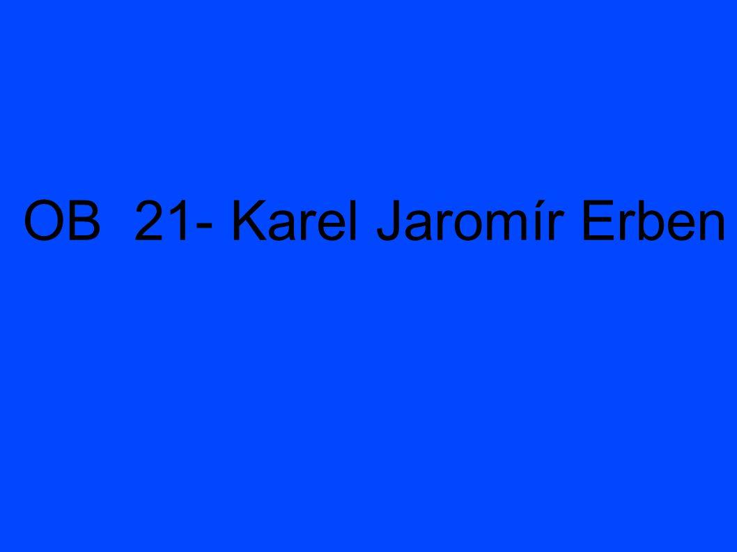 OB 21- Karel Jaromír Erben