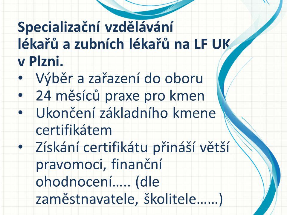 Specializační vzdělávání lékařů a zubních lékařů na LF UK v Plzni.