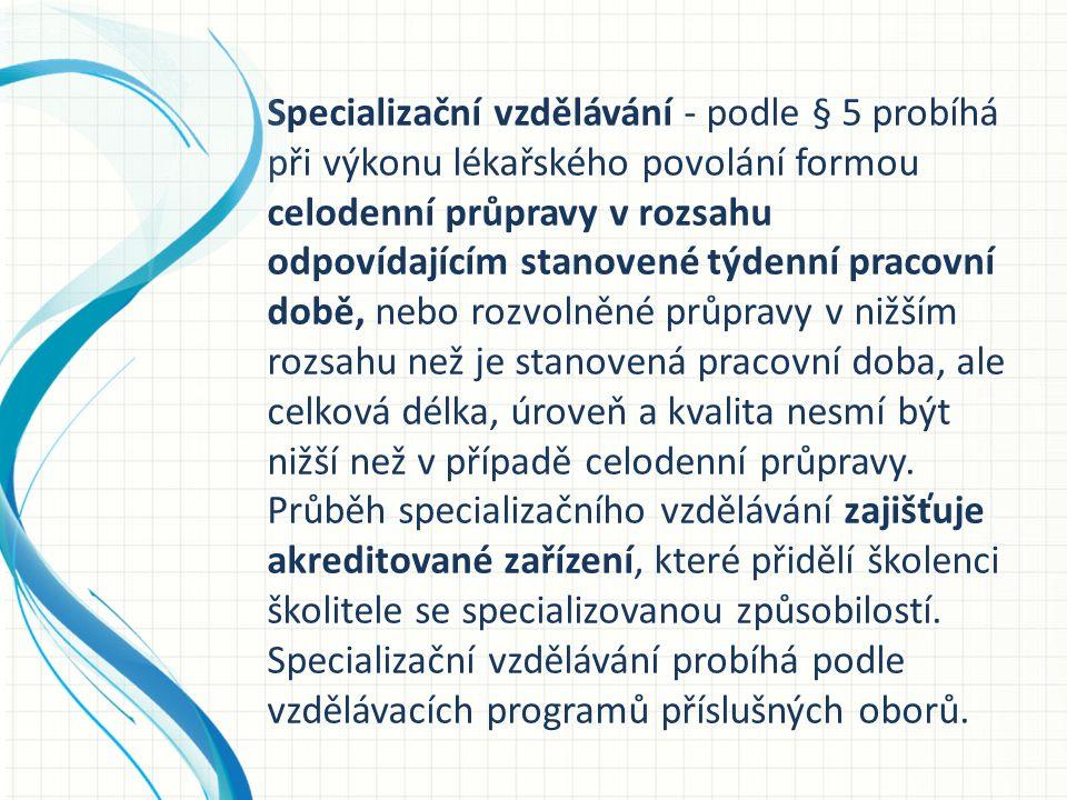 Kontakt: Oddělení specializačního vzdělávání LF UK v Plzni www.lfp.cuni.cz - postup při zařazení do zákl.