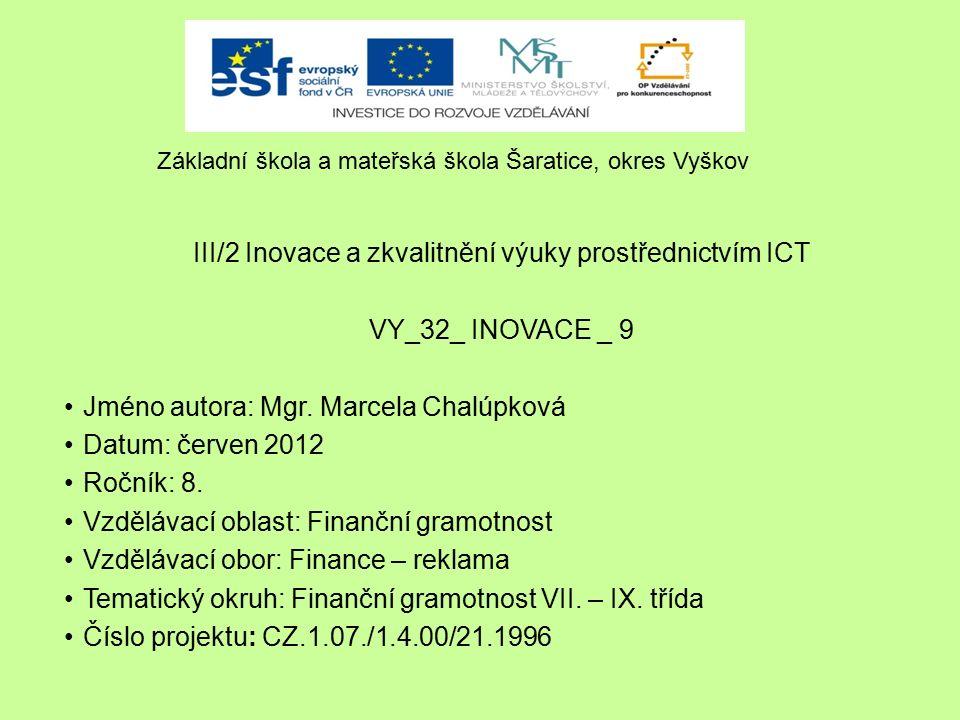 III/2 Inovace a zkvalitnění výuky prostřednictvím ICT VY_32_ INOVACE _ 9 Jméno autora: Mgr.