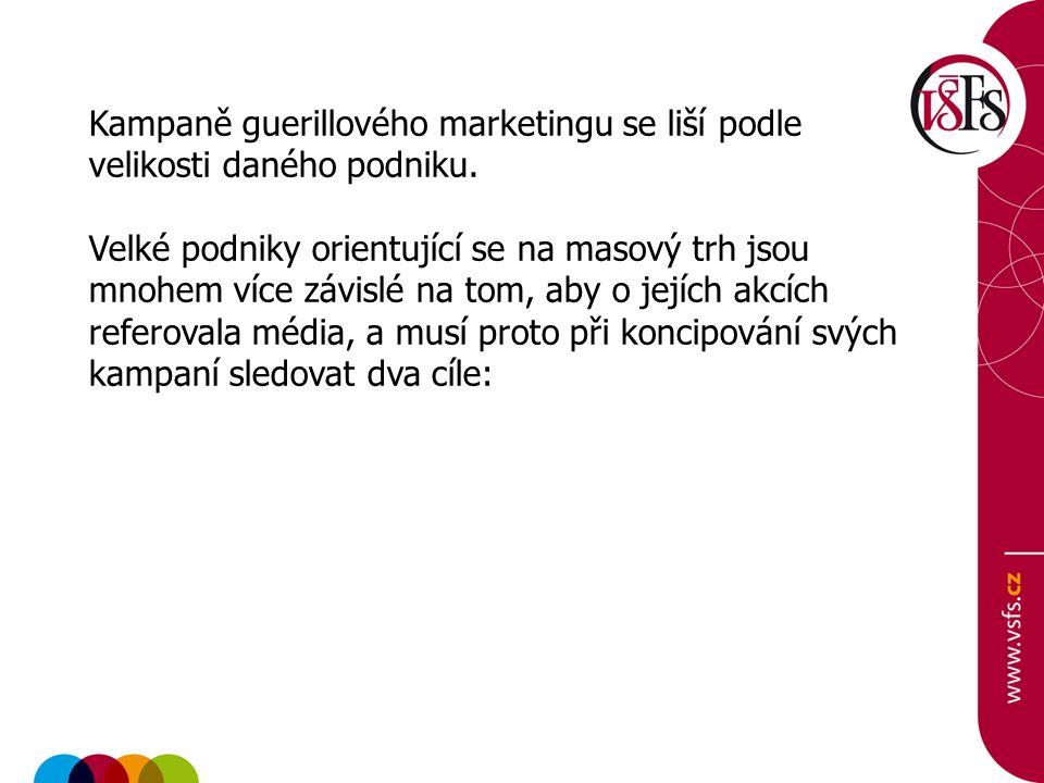 Kampaně guerillového marketingu se liší podle velikosti daného podniku.