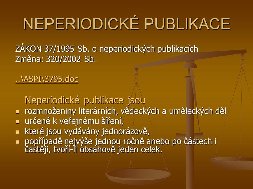 NEPERIODICKÉ PUBLIKACE ZÁKON 37/1995 Sb.
