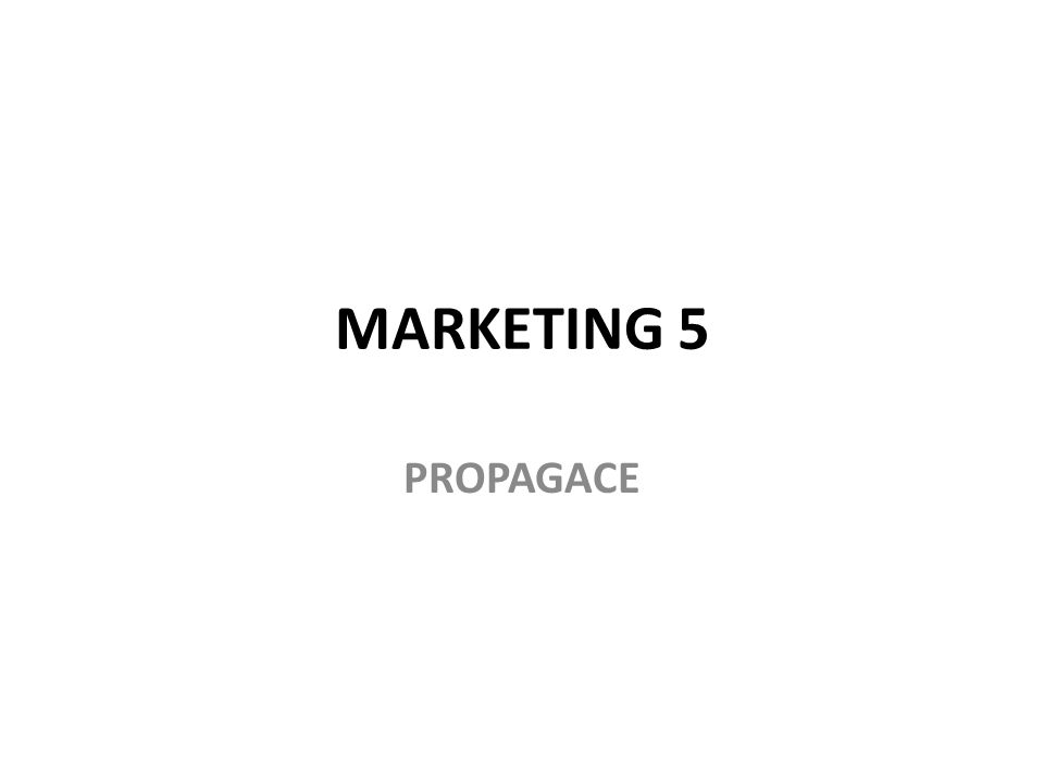 MARKETING 5 PROPAGACE