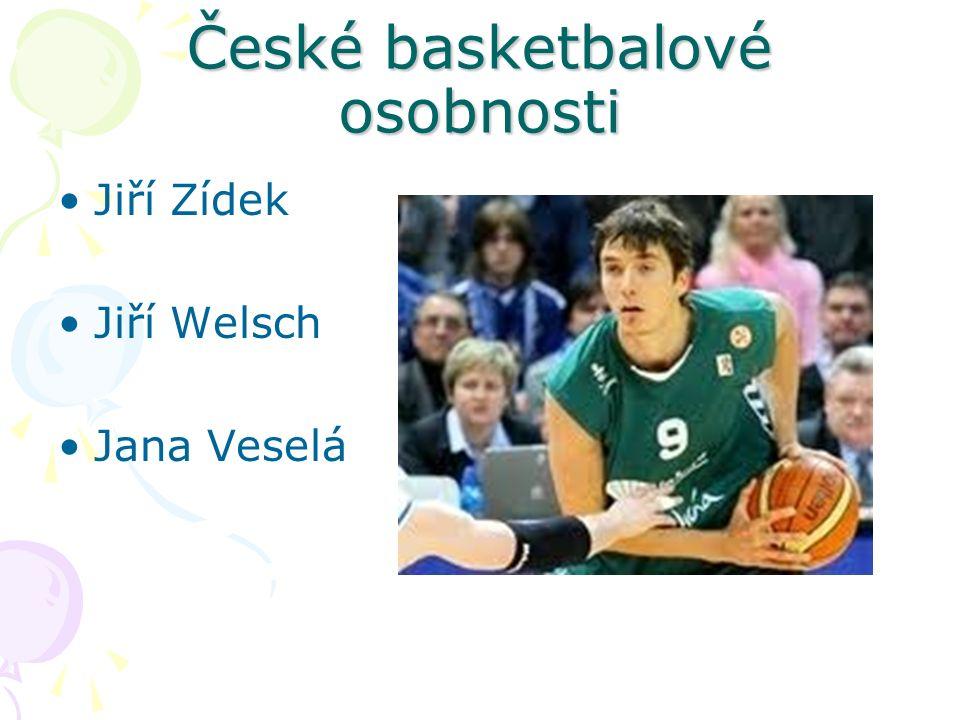 České basketbalové osobnosti Jiří Zídek Jiří Welsch Jana Veselá