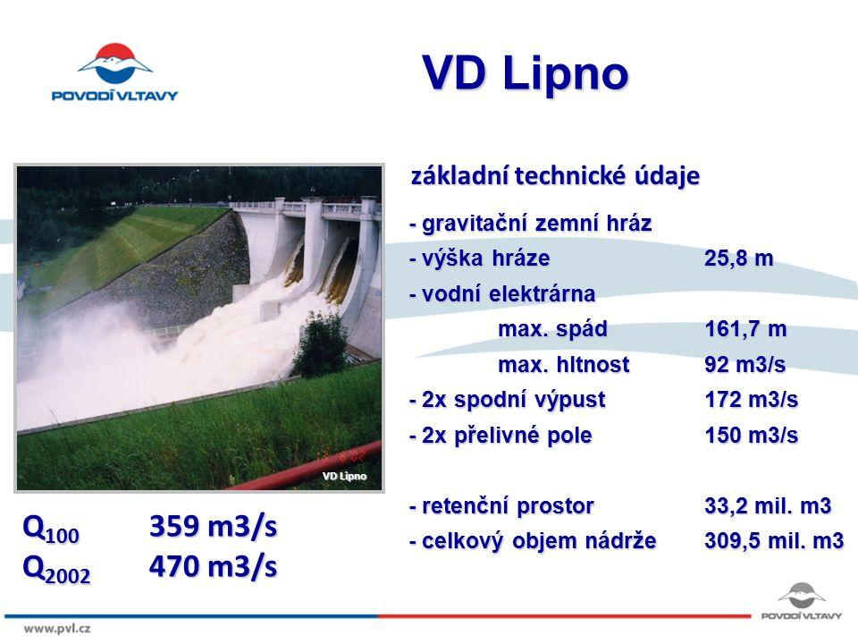 8/9/12 VD Lipno - gravitační zemní hráz - výška hráze25,8 m - vodní elektrárna max. spád 161,7 m max. hltnost92 m3/s - 2x spodní výpust172 m3/s - 2x p
