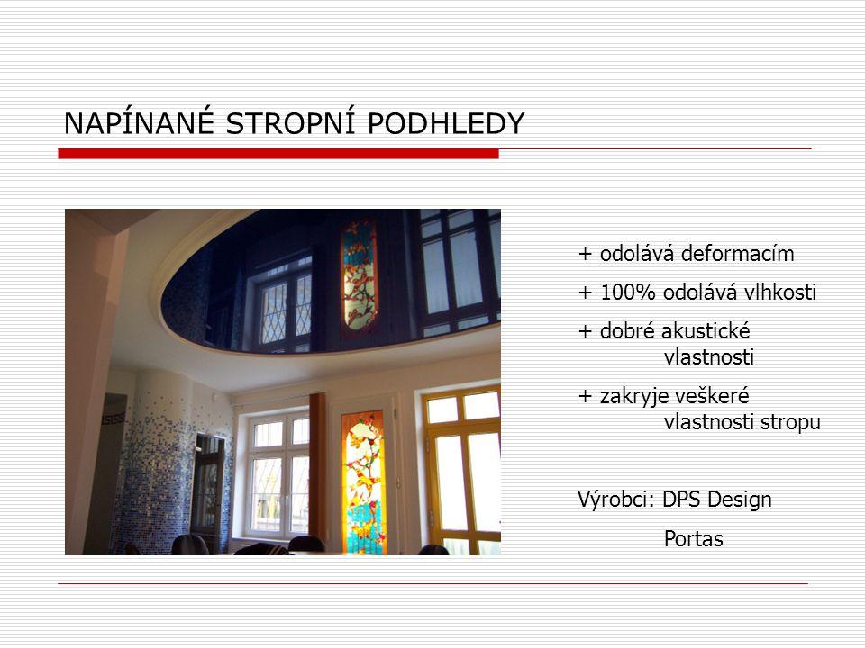 NAPÍNANÉ STROPNÍ PODHLEDY + odolává deformacím + 100% odolává vlhkosti + dobré akustické vlastnosti + zakryje veškeré vlastnosti stropu Výrobci: DPS D