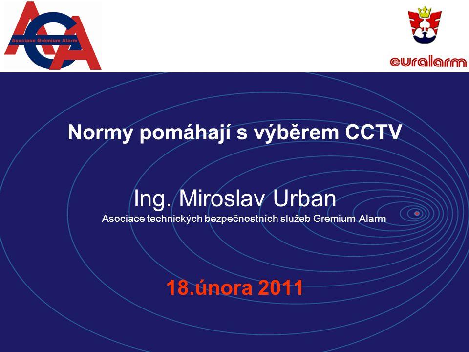 Normy pomáhají s výběrem CCTV Ing.