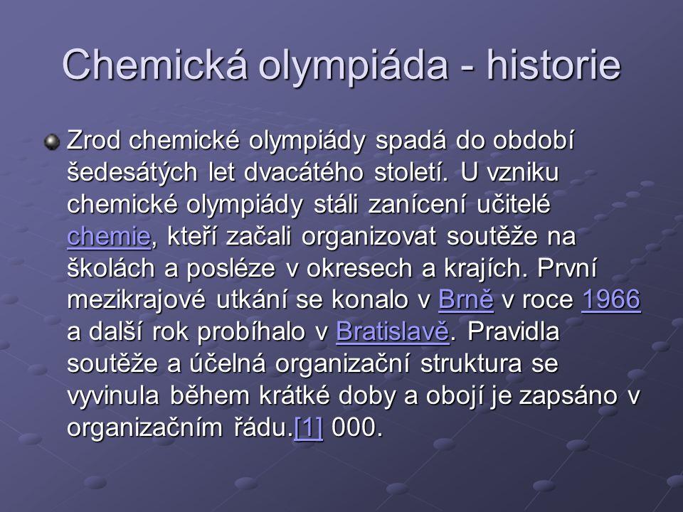 Chemická olympiáda - historie Zrod chemické olympiády spadá do období šedesátých let dvacátého století.