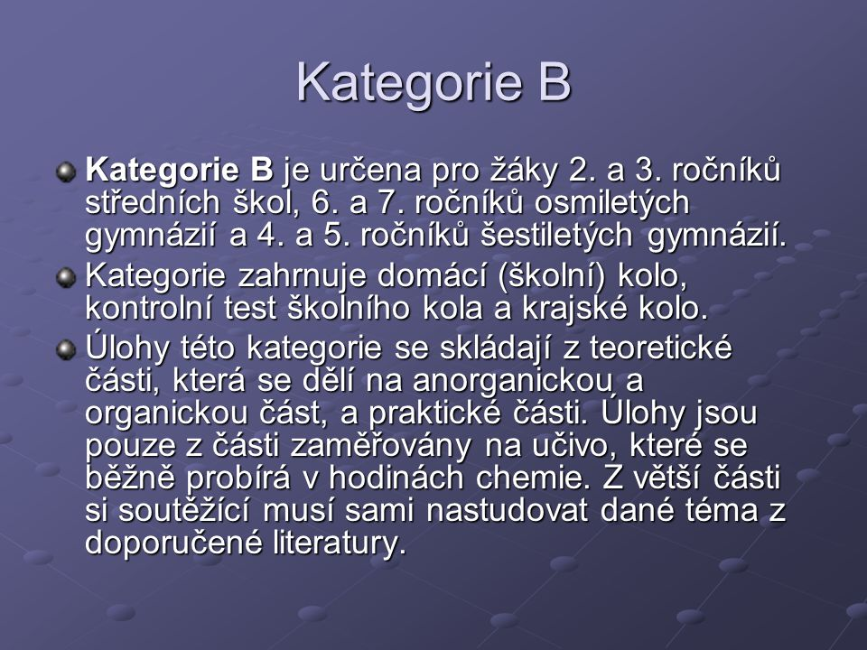 Kategorie B Kategorie B je určena pro žáky 2.a 3.