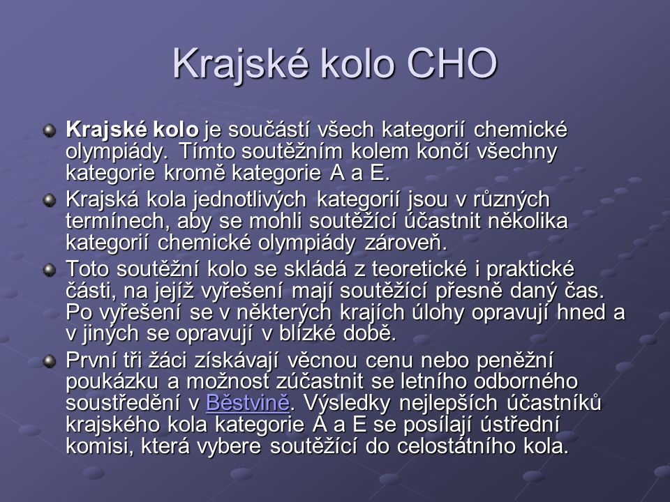 Krajské kolo CHO Krajské kolo je součástí všech kategorií chemické olympiády.