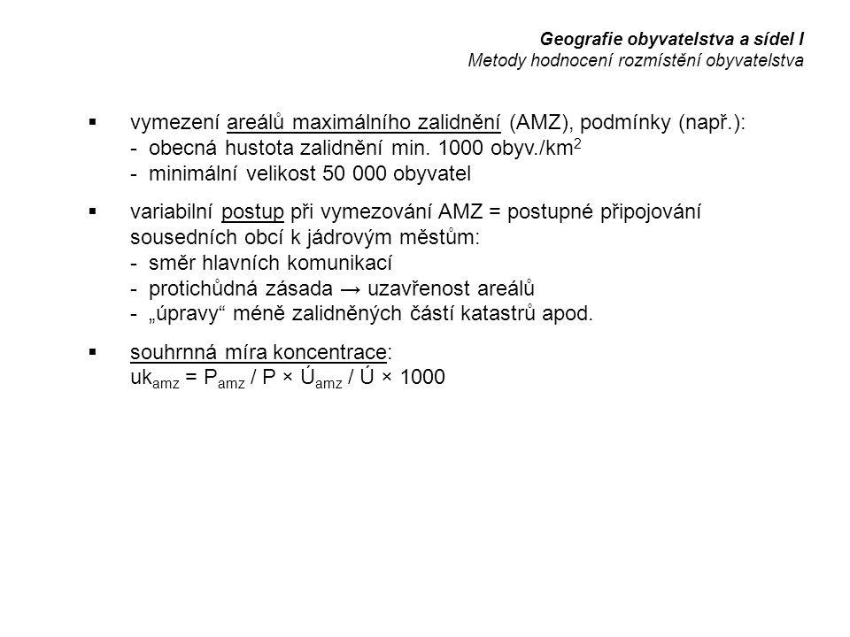 vymezení areálů maximálního zalidnění (AMZ), podmínky (např.): - obecná hustota zalidnění min.