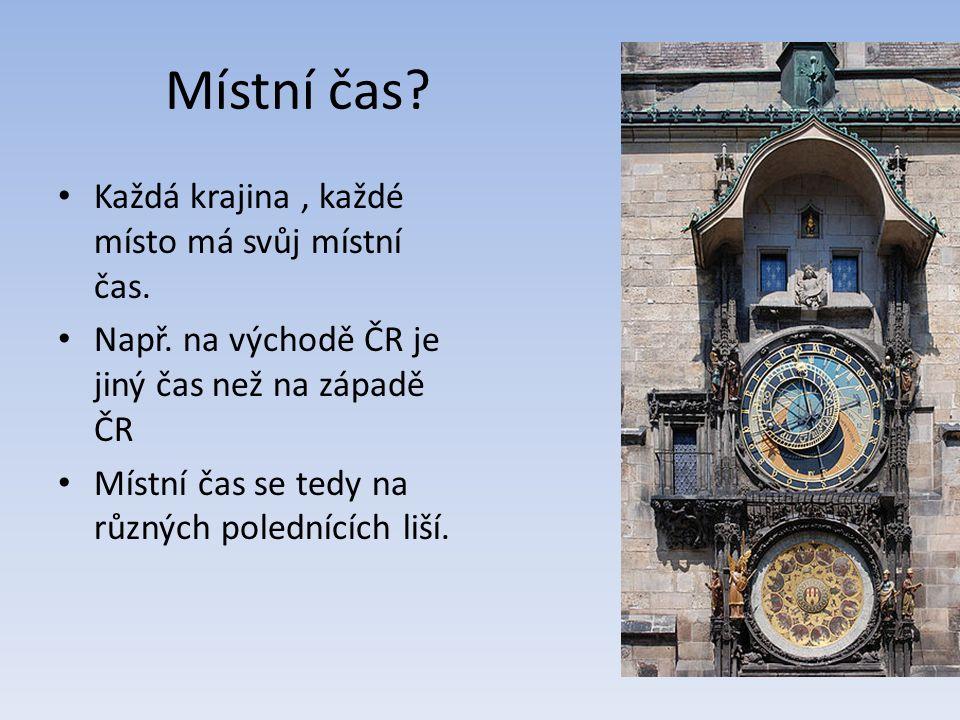 Místní čas. Každá krajina, každé místo má svůj místní čas.