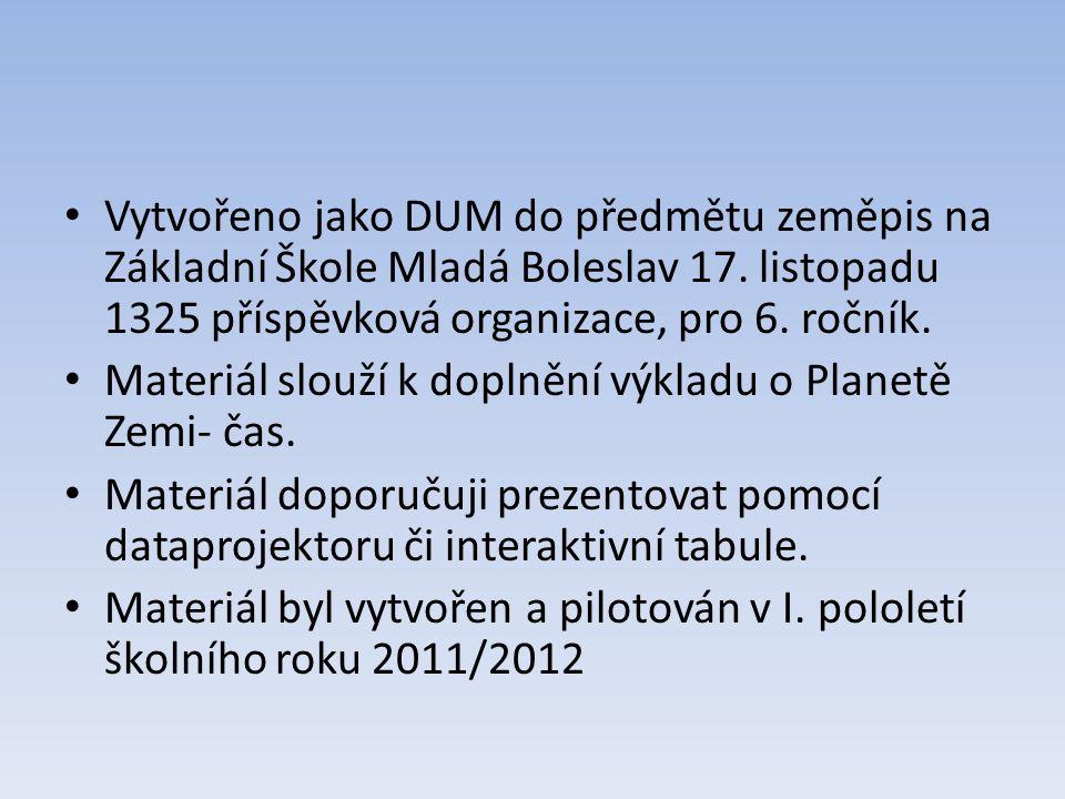 Vytvořeno jako DUM do předmětu zeměpis na Základní Škole Mladá Boleslav 17. listopadu 1325 příspěvková organizace, pro 6. ročník. Materiál slouží k do