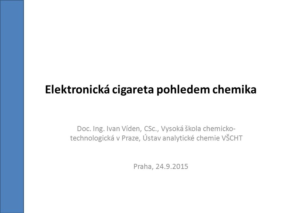 Elektronická cigareta pohledem chemika Doc. Ing.
