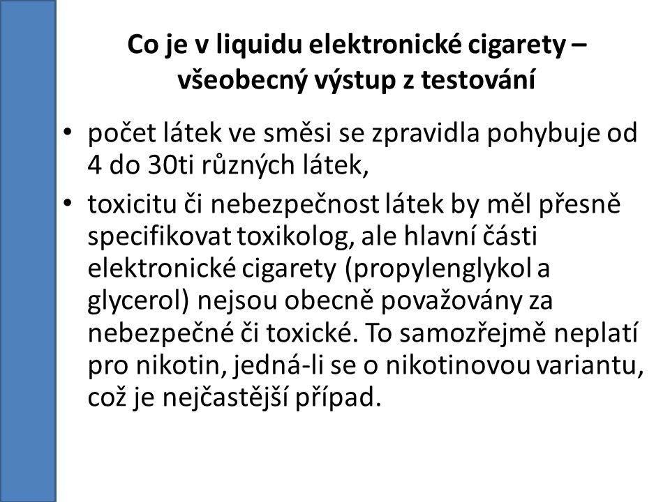 Co je v liquidu elektronické cigarety – všeobecný výstup z testování počet látek ve směsi se zpravidla pohybuje od 4 do 30ti různých látek, toxicitu či nebezpečnost látek by měl přesně specifikovat toxikolog, ale hlavní části elektronické cigarety (propylenglykol a glycerol) nejsou obecně považovány za nebezpečné či toxické.