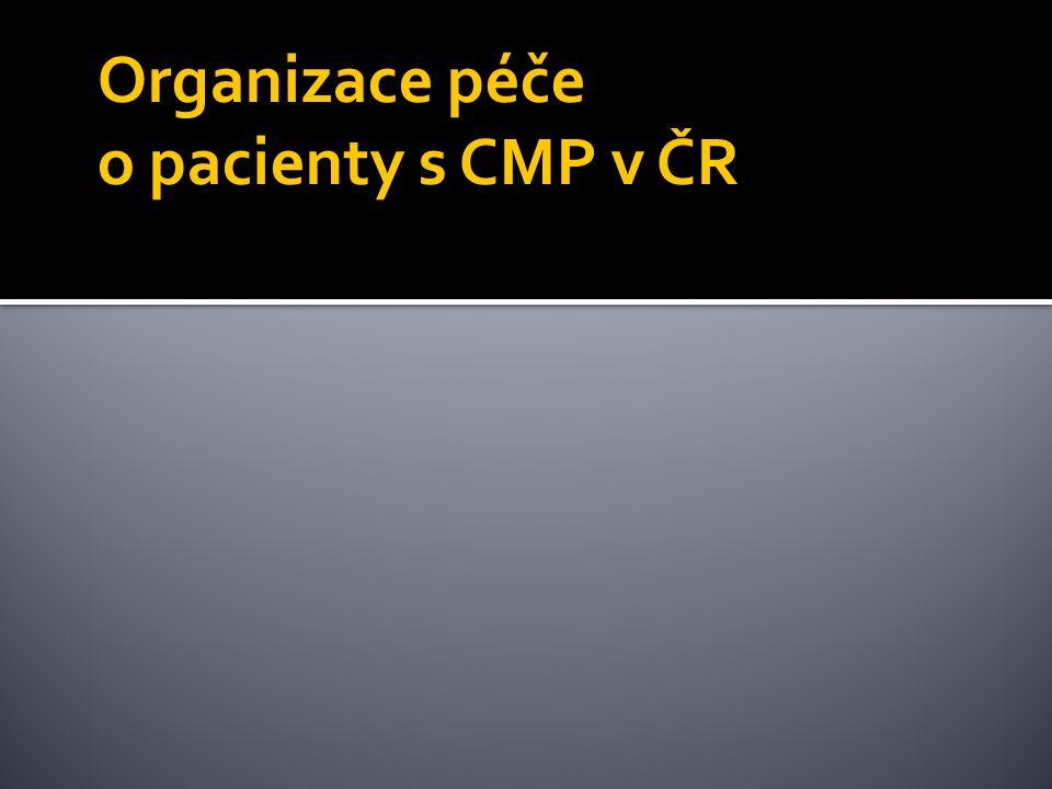 Organizace péče o pacienty s CMP v ČR