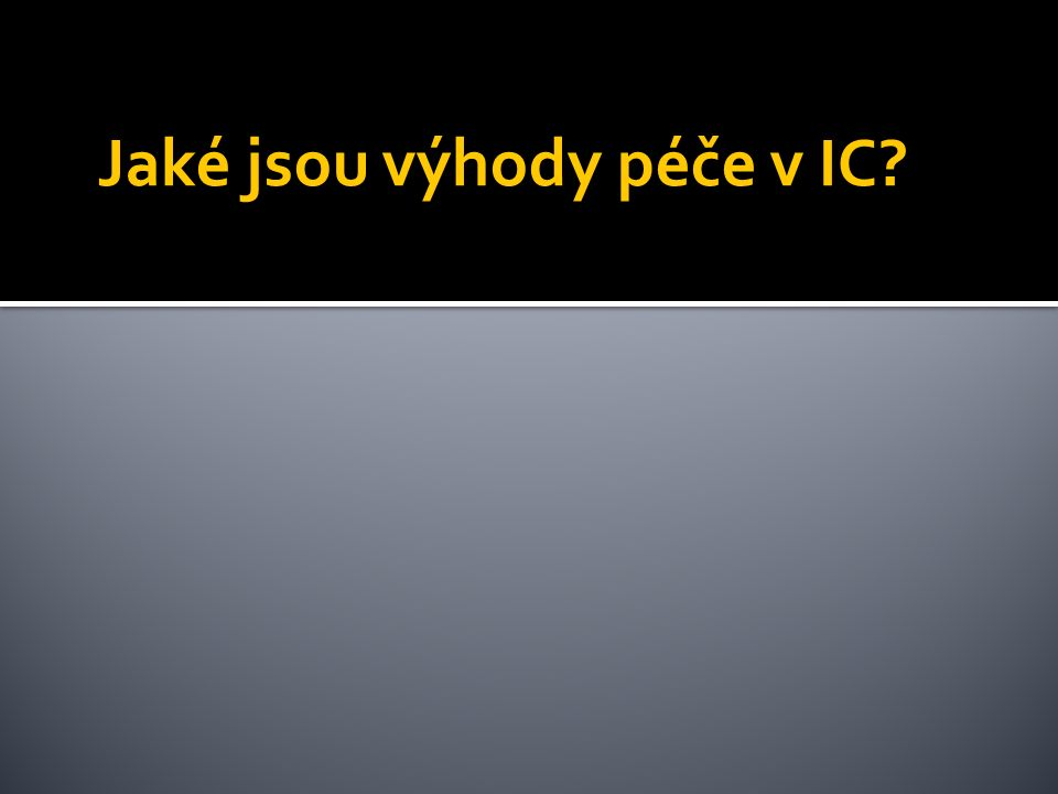 Jaké jsou výhody péče v IC?