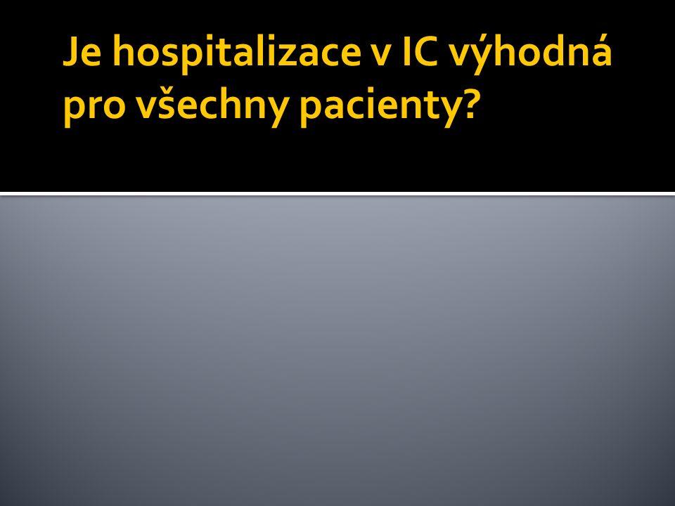 Je hospitalizace v IC výhodná pro všechny pacienty?