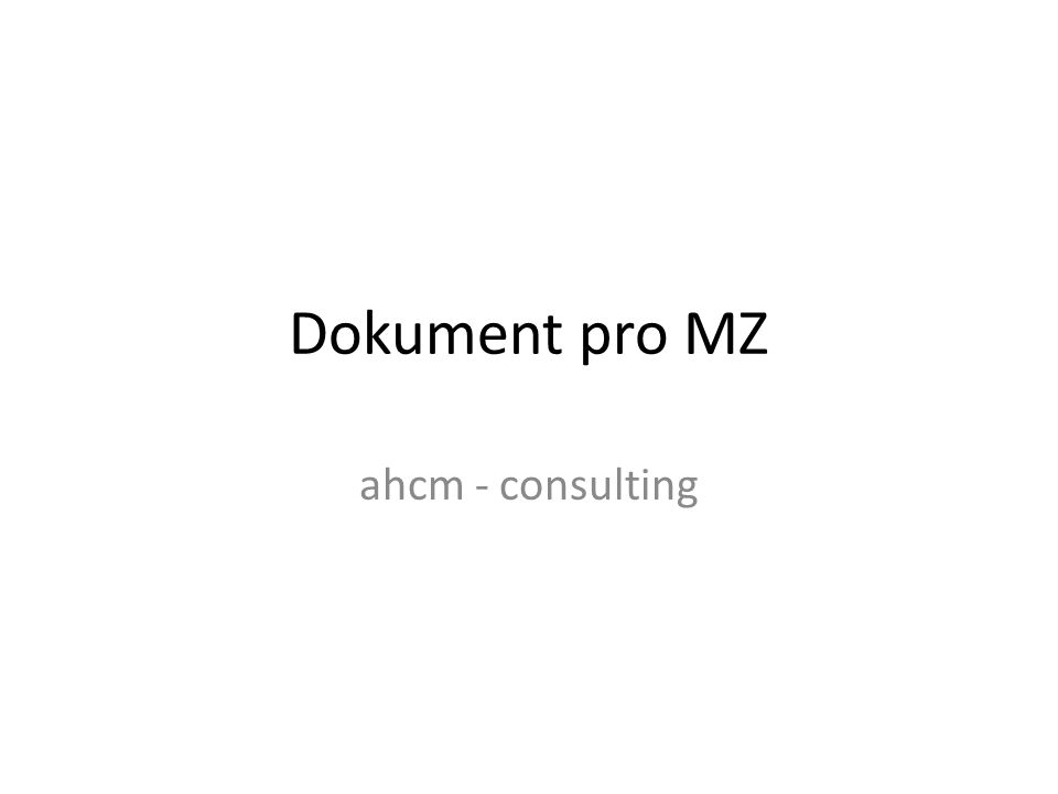 Dokument pro MZ ahcm - consulting