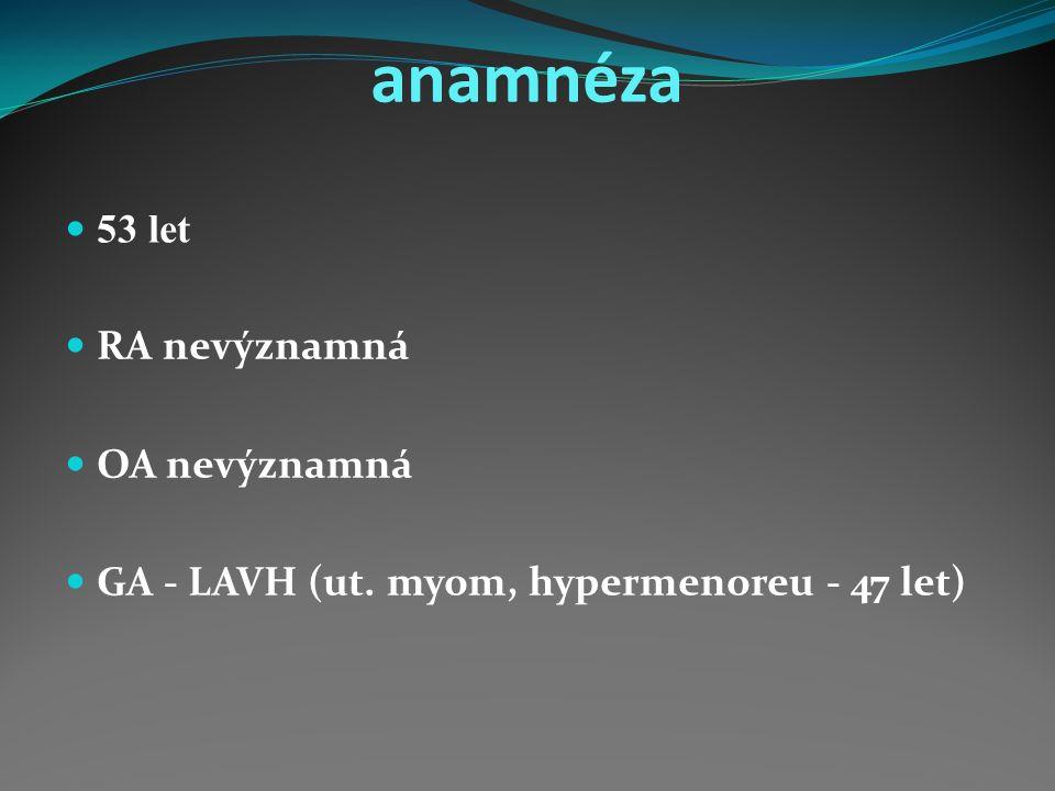 PET/CT (5/2011) -temporoparietálně vlevo podezřelé zvýšeně metabol. aktivní ložisko vel. 7 mm