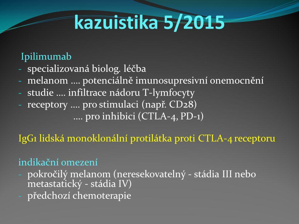 kazuistika 5/2015 Ipilimumab - specializovaná biolog.