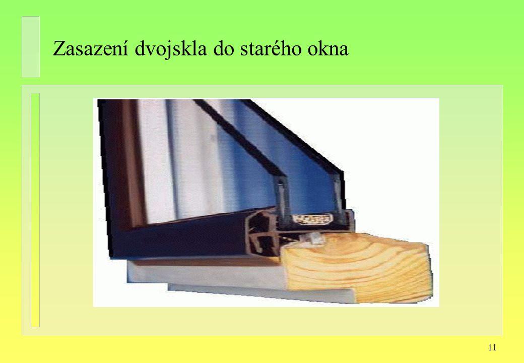 11 Zasazení dvojskla do starého okna
