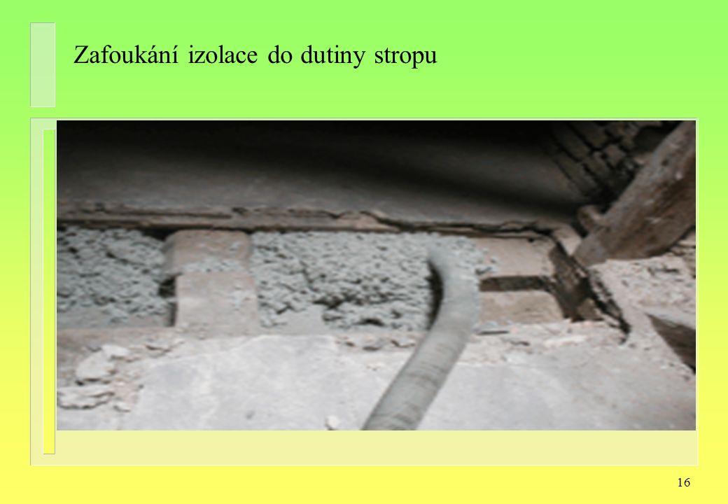 16 Zafoukání izolace do dutiny stropu