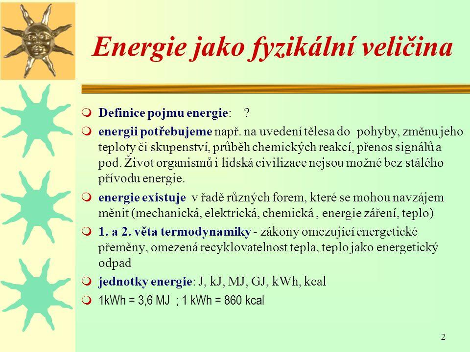 2 Energie jako fyzikální veličina m Definice pojmu energie: .