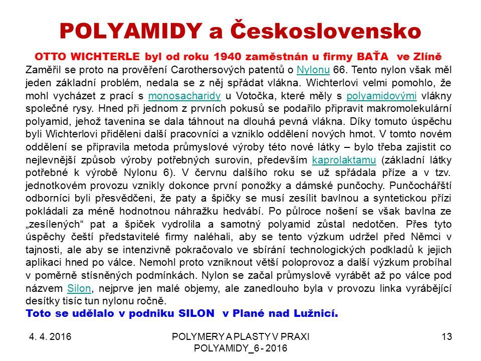 POLYAMIDY a Československo 4. 4. 2016POLYMERY A PLASTY V PRAXI POLYAMIDY_6 - 2016 13 OTTO WICHTERLE byl od roku 1940 zaměstnán u firmy BAŤA ve Zlíně Z