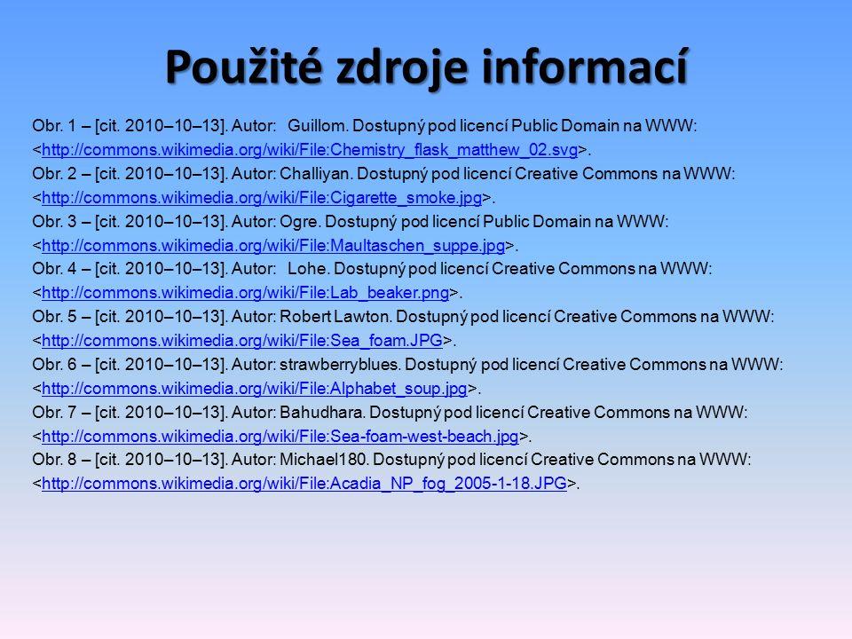 Použité zdroje informací Obr. 1 – [cit. 2010–10–13].