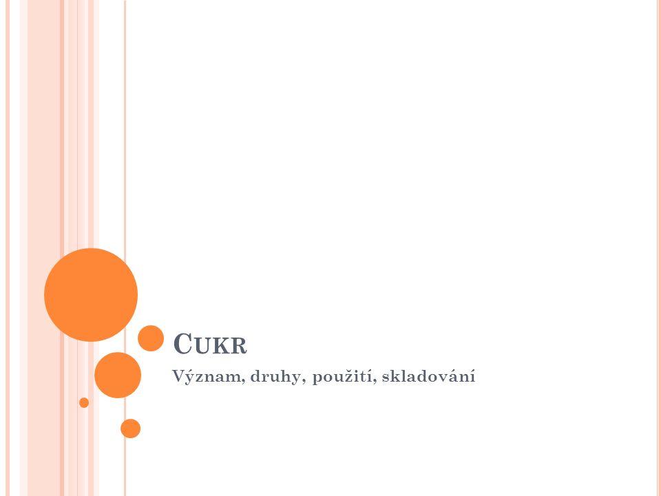 C UKR Význam, druhy, použití, skladování