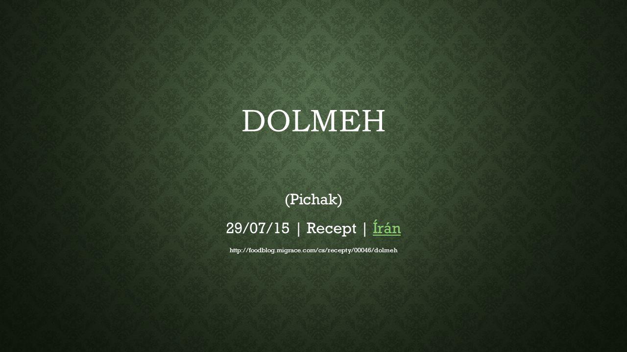 DOLMEH (Pichak) 29/07/15 | Recept | ÍránÍrán http://foodblog.migrace.com/cs/recepty/00046/dolmeh