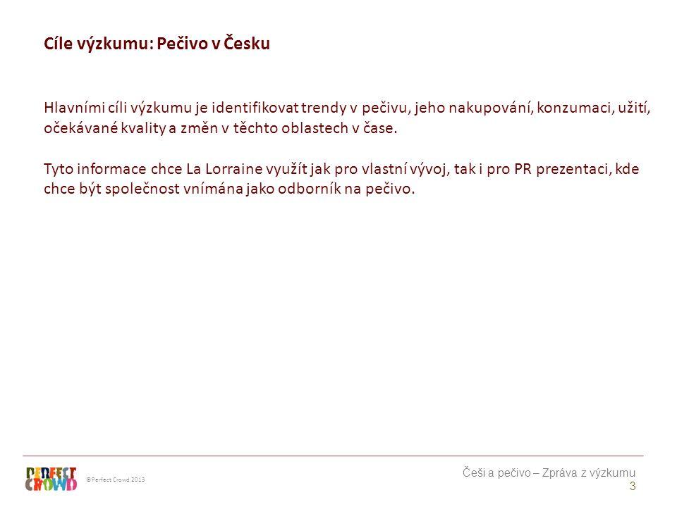 ©Perfect Crowd 2013 Češi a pečivo – Zpráva z výzkumu 4 METODOLOGIE