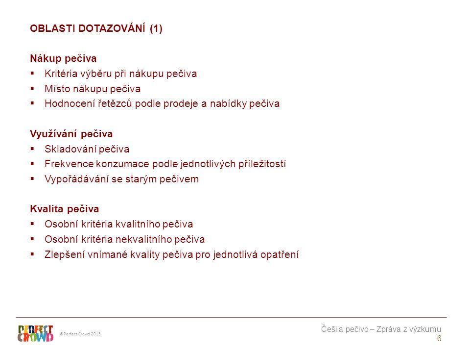 ©Perfect Crowd 2013 Češi a pečivo – Zpráva z výzkumu 17 TRENDY Trendy v pečivu by se daly shrnout do několika bodů: 1.
