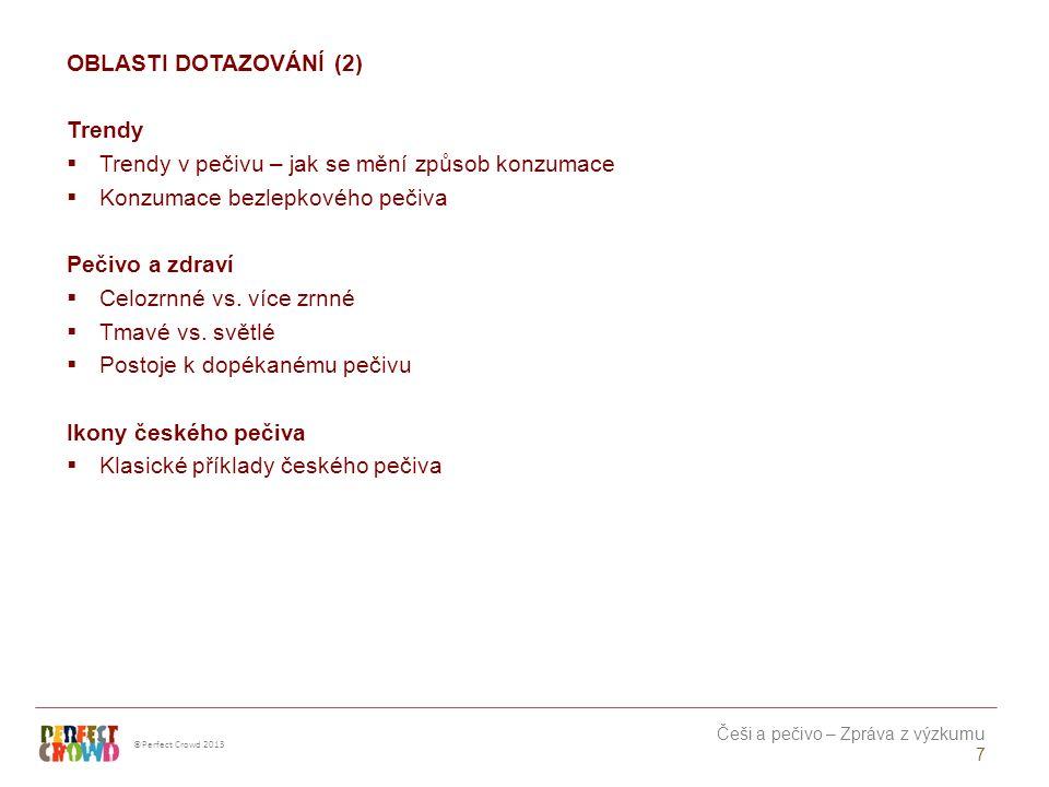 ©Perfect Crowd 2013 Češi a pečivo – Zpráva z výzkumu 38 DETAILNÍ ZJIŠTĚNÍ KVALITA
