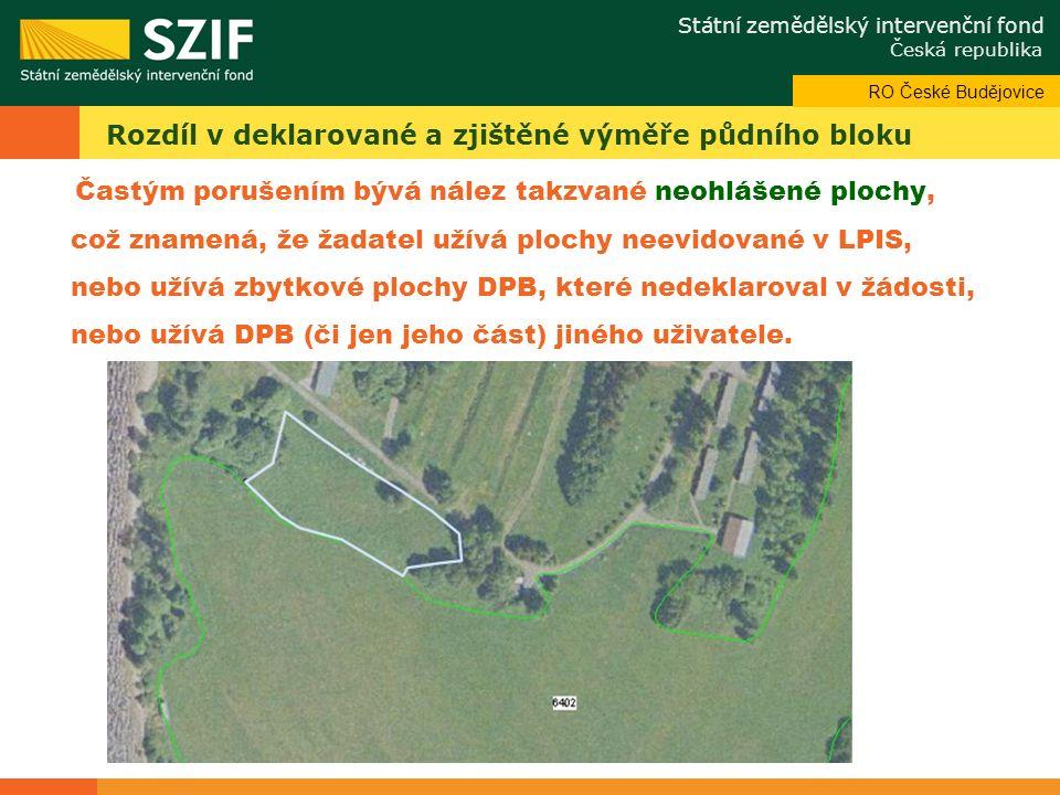 Státní zemědělský intervenční fond Česká republika Odbor systémové podpory Rozdíl v deklarované a zjištěné výměře půdního bloku Častým porušením bývá nález takzvané neohlášené plochy, což znamená, že žadatel užívá plochy neevidované v LPIS, nebo užívá zbytkové plochy DPB, které nedeklaroval v žádosti, nebo užívá DPB (či jen jeho část) jiného uživatele.