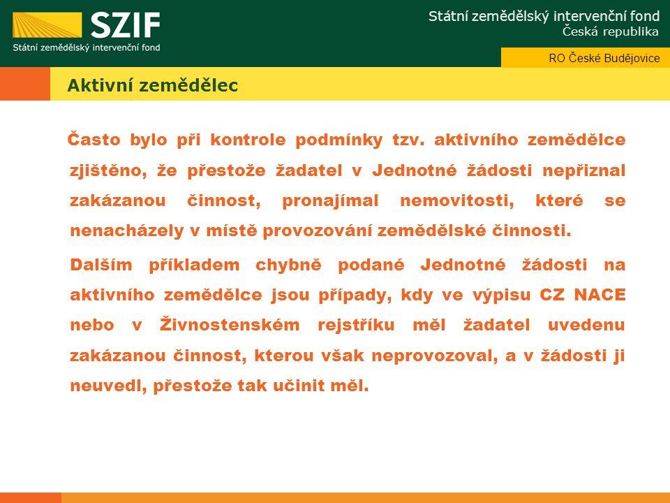 Státní zemědělský intervenční fond Česká republika Odbor systémové podpory Aktivní zemědělec Často bylo při kontrole podmínky tzv.
