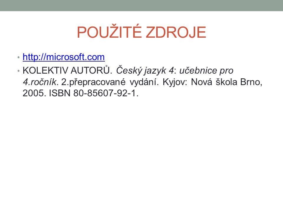 POUŽITÉ ZDROJE http://microsoft.com KOLEKTIV AUTORŮ.