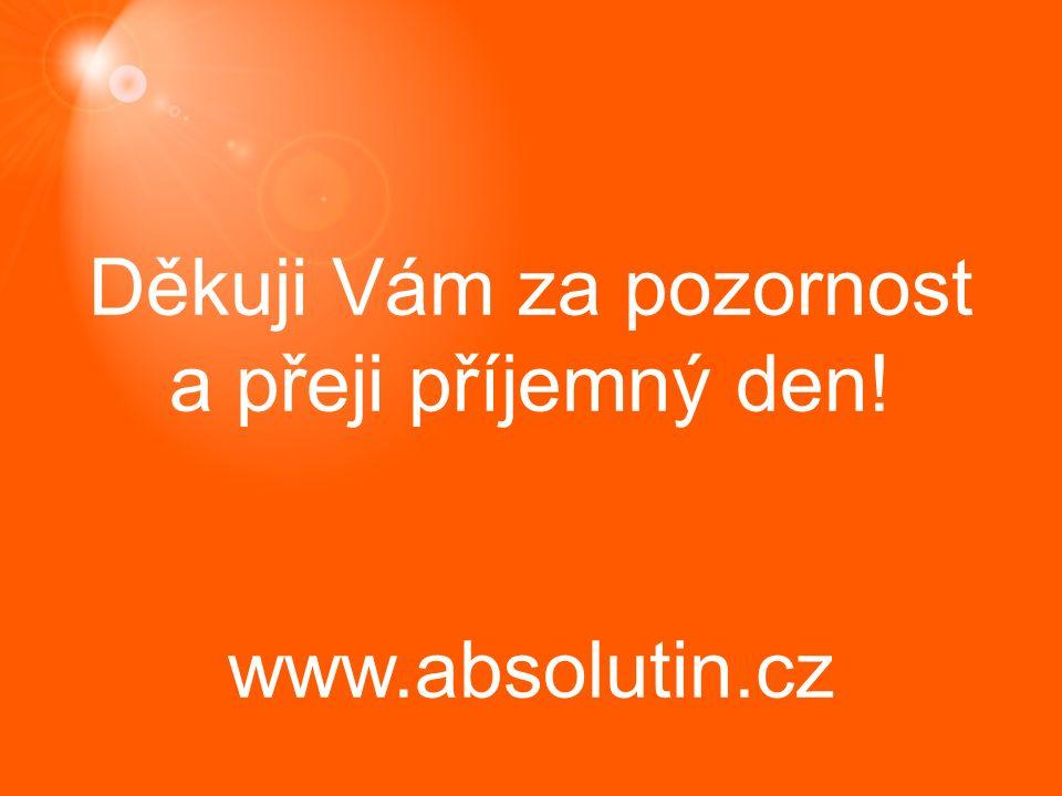 Děkuji Vám za pozornost a přeji příjemný den! www.absolutin.cz