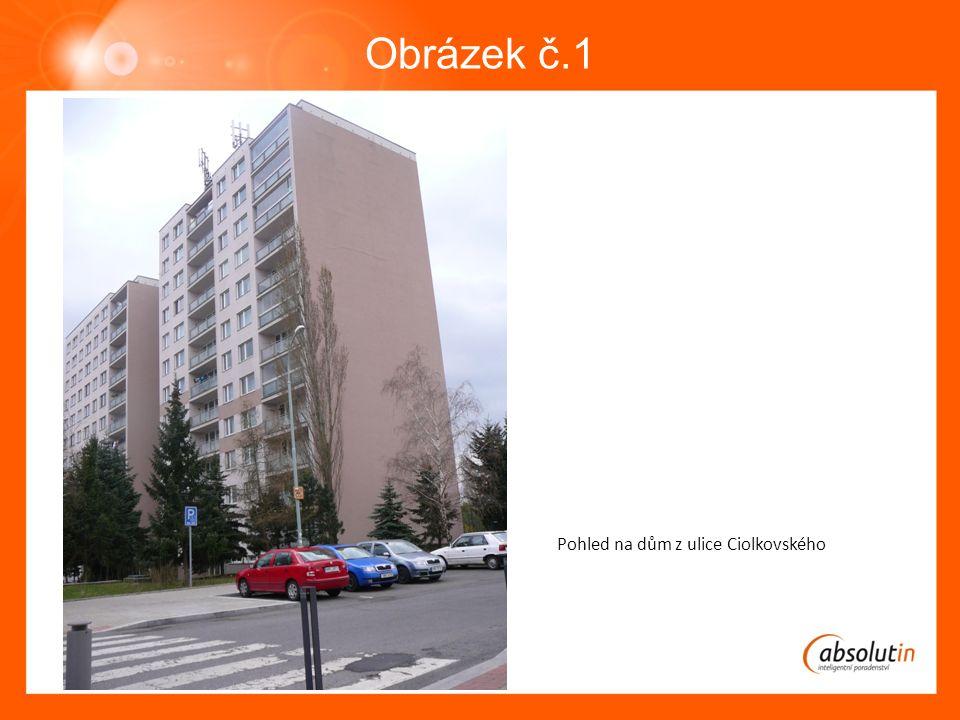 Obrázek č.1 Pohled na dům z ulice Ciolkovského