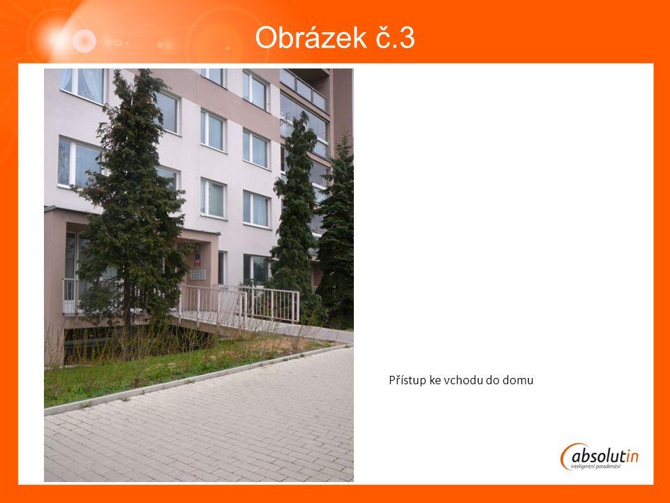 Obrázek č.3 Přístup ke vchodu do domu