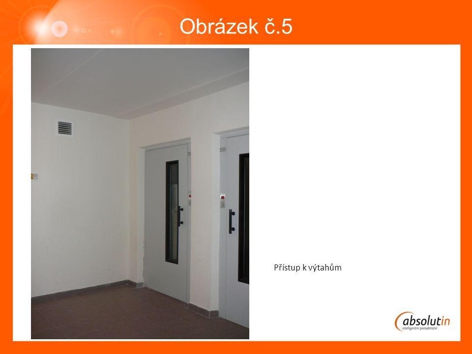 Obrázek č.5 Přístup k výtahům