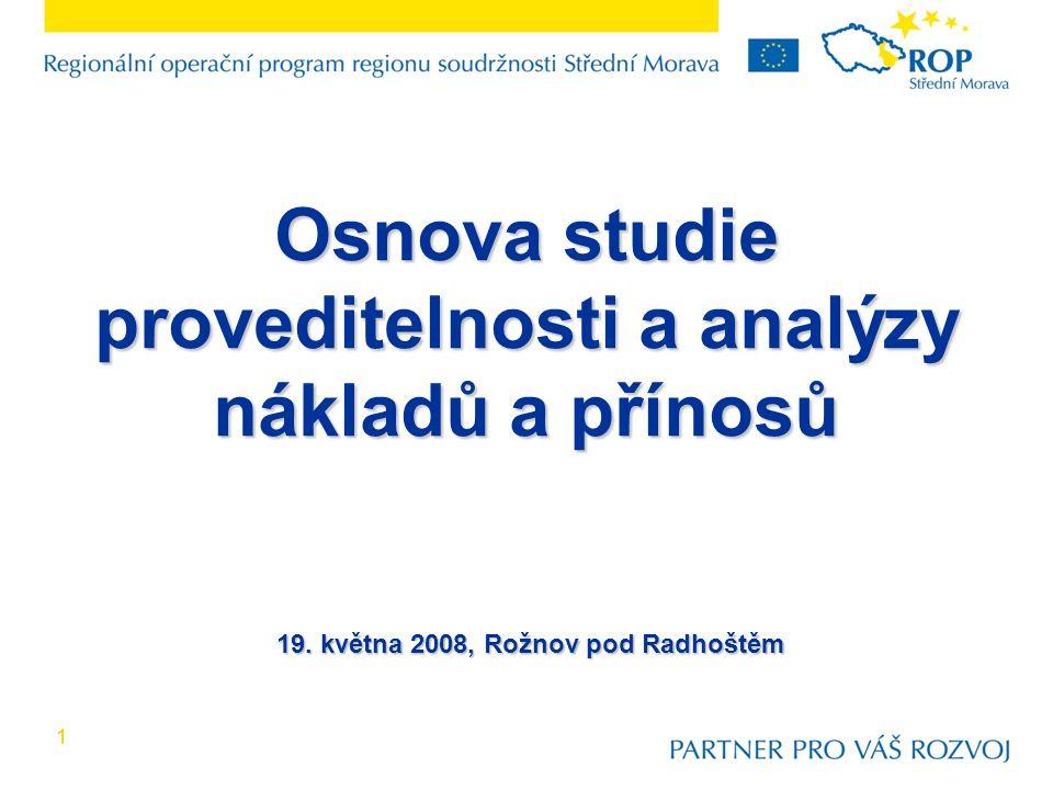 11 Osnova studie proveditelnosti a analýzy nákladů a přínosů 19. května 2008, Rožnov pod Radhoštěm