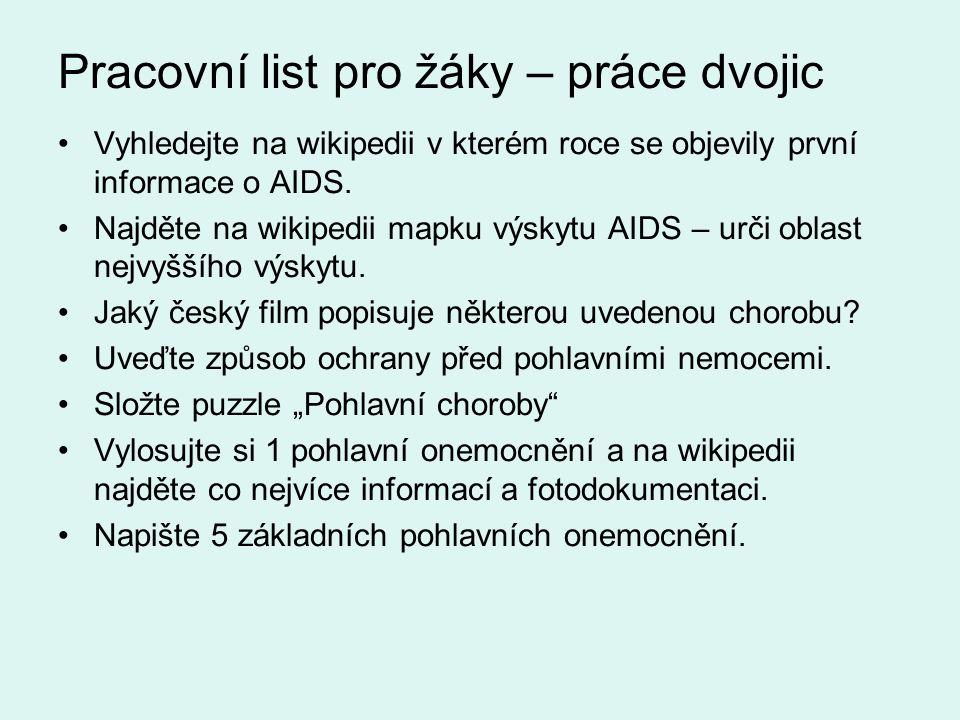 Pracovní list pro žáky – práce dvojic Vyhledejte na wikipedii v kterém roce se objevily první informace o AIDS.