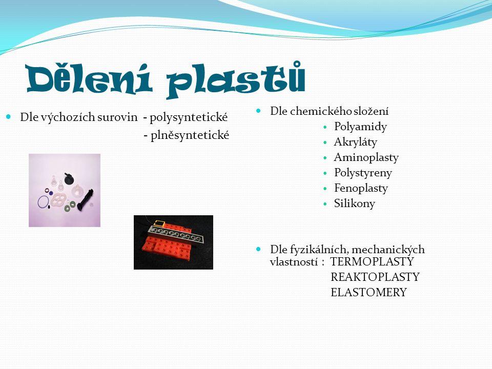 Výroba plast ů Základní látky pro výrobu plastů jsou ropa a kaučuk.