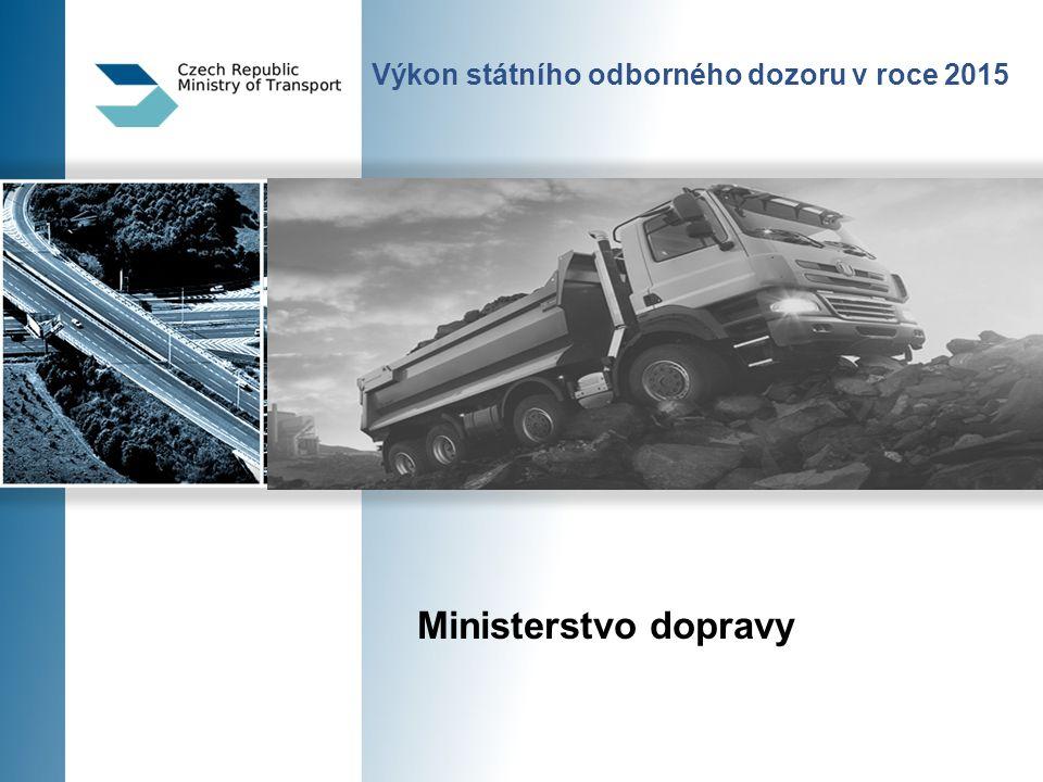 Výkon státního odborného dozoru v roce 2015 Ministerstvo dopravy