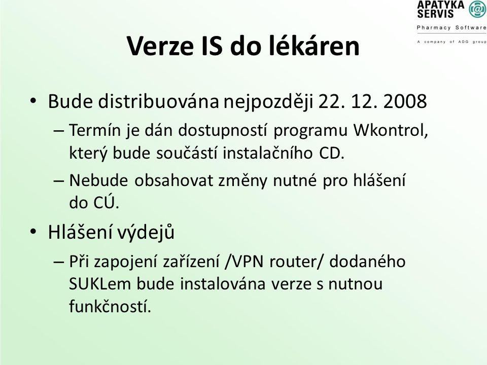 Verze IS do lékáren Bude distribuována nejpozději 22. 12. 2008 – Termín je dán dostupností programu Wkontrol, který bude součástí instalačního CD. – N