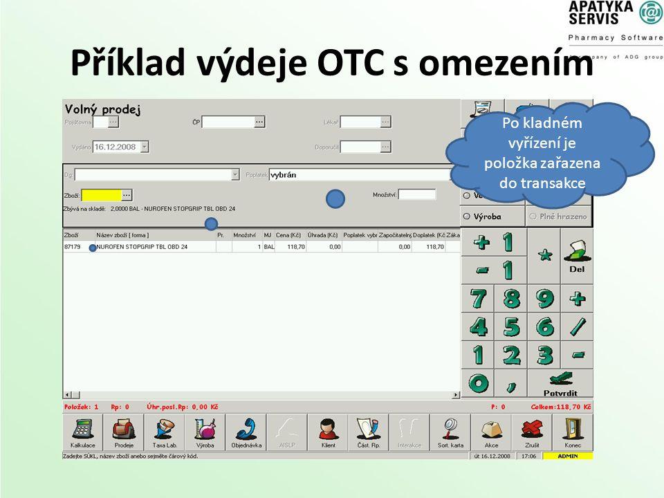 Příklad výdeje OTC s omezením Po kladném vyřízení je položka zařazena do transakce